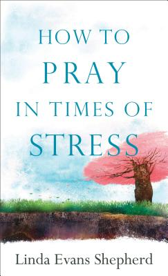 Image for How To Pray In Times Of Stress