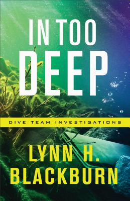 Image for IN TOO DEEP (DIVE TEAM INVESTIGATIONS, NO 2)