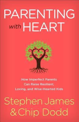 Image for Parenting with Heart: How Imperfect Parents Can Raise Resilient, Loving, and Wise-Hearted Kids