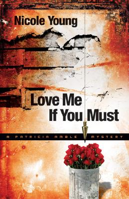 Image for Love Me If You Must (Patricia Amble Mystery Series #1)