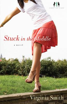 Stuck in the Middle (Sister-to-Sister, Book 1), Virginia Smith