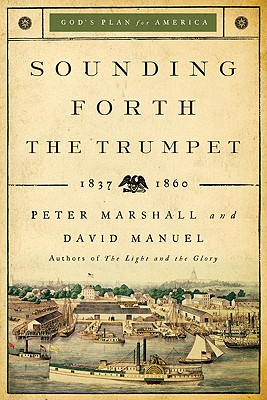 Image for Sounding Forth the Trumpet: 1837-1860 (God's Plan for America)