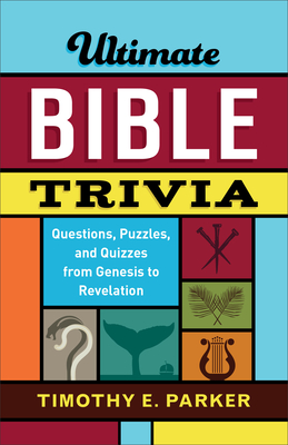 Image for Ultimate Bible Trivia: Questions, Puzzles, and Quizzes from Genesis to Revelation
