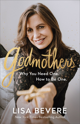 Image for Godmothers: Why You Need One. How to Be One.