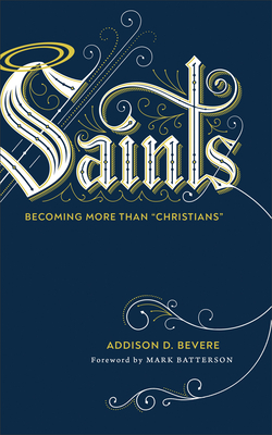 Image for Saints: Becoming More Than 'Christians'
