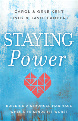 Image for Staying Power: Building a Stronger Marriage When Life Sends Its Worst