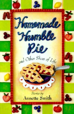 Image for Homemade Humble Pie: And Other Slices of Life
