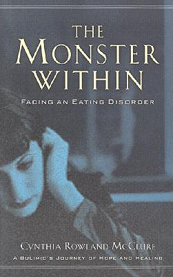 """Monster Within, The: Facing an Eating Disorder"", ""McClure, Cynthia Rowland"""