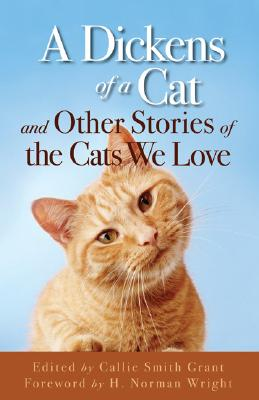 Image for A Dickens of a Cat: And Other Stories of the Cats We Love