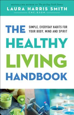 """Image for """"The Healthy Living Handbook: Simple, Everyday Habits for Your Body, Mind and Spirit"""""""
