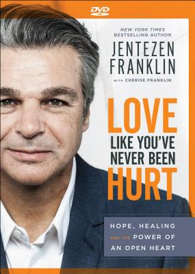 Image for DVD - Love Like You've Never Been Hurt: Hope, Healing and the Power of an Open Heart