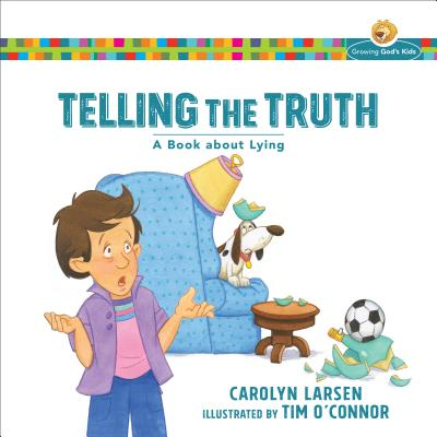 Image for Telling the Truth: A Book about Lying (Growing God's Kids)