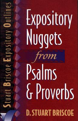 Image for Expository Nuggets from Psalms and Proverbs (Stuart Briscoe Expository Outlines)