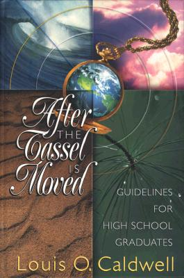 Image for After the Tassel Is Moved: Guidelines for High School Graduates
