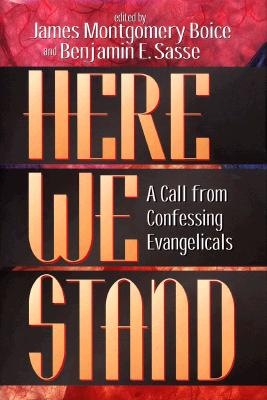 Image for Here We Stand!: A Call from Confessing Evangelicals