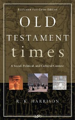 Image for Old Testament Times: A Social, Political, and Cultural Context