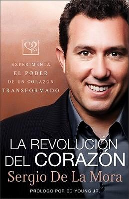 Image for La revolucin del corazn: Experimenta el poder de un corazn transformado (Spanish Edition)