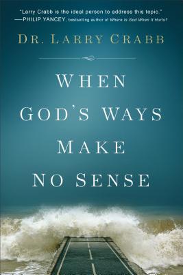 Image for When God's Ways Make No Sense