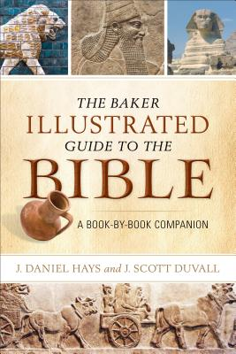 Image for The Baker Illustrated Guide to the Bible: A Book-by-Book Companion