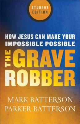 "Image for ""Grave Robber, The: How Jesus Can Make Your Impossible Possible"""