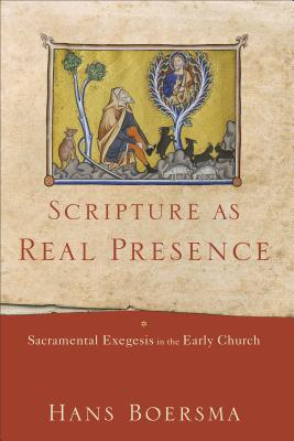 Image for Scripture as Real Presence: Sacramental Exegesis in the Early Church