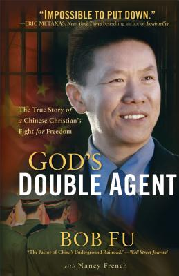 Image for God's Double Agent: The True Story of a Chinese Christian's Fight for Freedom
