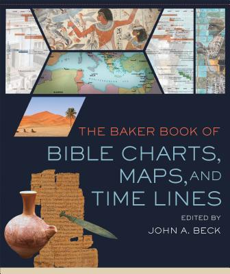 Image for The Baker Book of Bible Charts, Maps, and Timelines