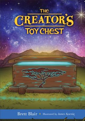 Image for The Creator's Toy Chest: Creation's Story
