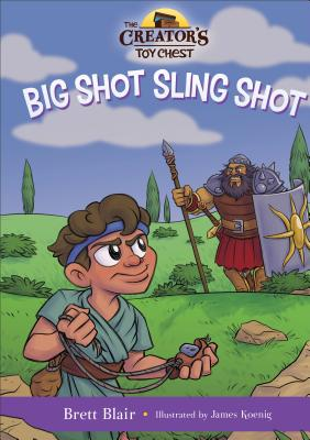 Image for Big Shot Sling Shot: David's Story (The Creator's Toy Chest)