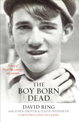 Image for The Boy Born Dead: A Story of Friendship, Courage, and Triumph