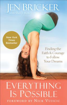 Image for Everything Is Possible: Finding the Faith and Courage to Follow Your Dreams