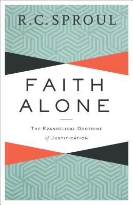 Image for Faith Alone: The Evangelical Doctrine of Justification