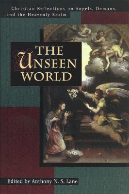Image for The Unseen World: Christian Reflections on Angels, Demons and the Heavenly Realm (Tyndale House Studies)