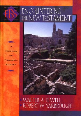 Image for Encountering the New Testament: A Historical and Theological Survey with CDROM (Encountering Biblical Studies)