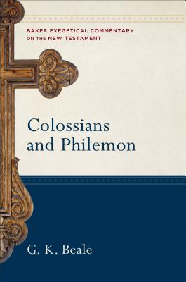 Image for Colossians and Philemon (Baker Exegetical Commentary on the New Testament)