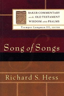 BCOT Song of Songs (Baker Commentary on the Old Testament Wisdom and Psalms), Richard S. Hess
