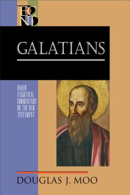 Galatians (Baker Exegetical Commentary on the New Testament), Moo, Douglas J.