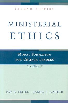Image for Ministerial Ethics: Moral Formation for Church Leaders