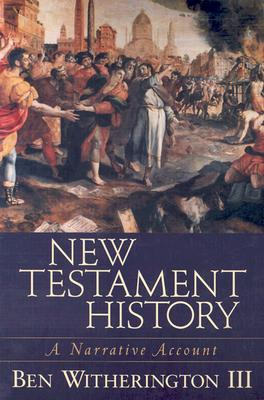 Image for New Testament History: A Narrative Account