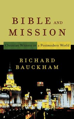 Image for Bible and Mission: Christian Witness in a Postmodern World