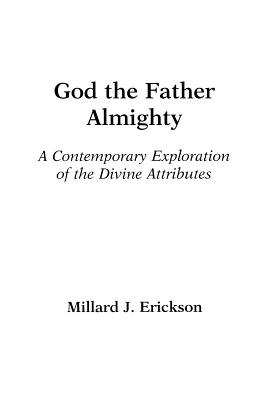 Image for God the Father Almighty: A Contemporary Exploration of the Divine Attributes