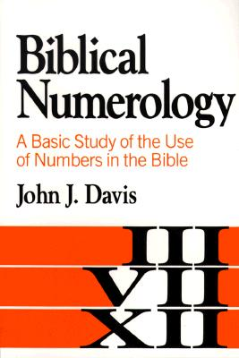 Image for Biblical Numerology: A Basic Study of the Use of Numbers in the Bible
