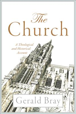 Image for The Church: A Theological and Historical Account