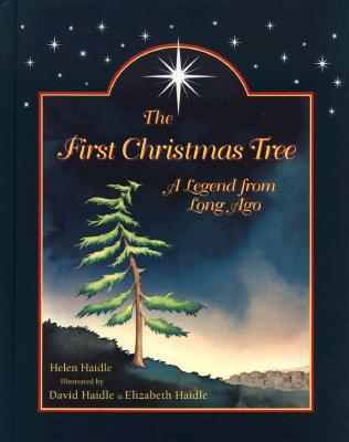 Image for The First Christmas Tree: A Legend from Long Ago
