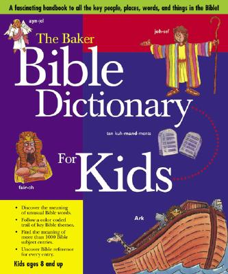 Image for The Baker Bible Dictionary For Kids