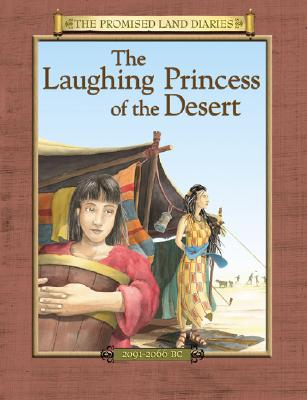 Image for The Laughing Princess of the Desert: The Diary of Sarah's Traveling Companion (Promised Land Diaries)