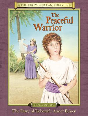 Image for The Peaceful Warrior: The Diary Of Deborah's Armor Bearer (The Promised Land Diaries)