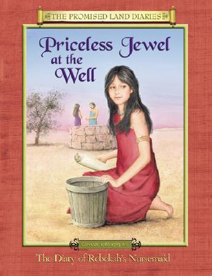 Image for Priceless Jewel At The Well: The Diary Of Rebekah's Nursemaid (The Promised Land Diaries)