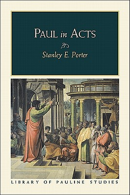 Paul in Acts (Library of Pauline Studies), Stanley E. Porter