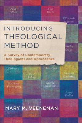 Image for Introducing Theological Method: A Survey of Contemporary Theologians and Approaches